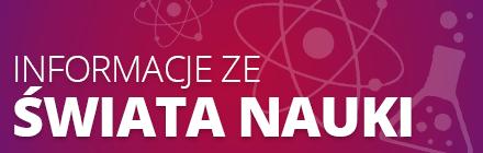 Informacje ze świata nauki